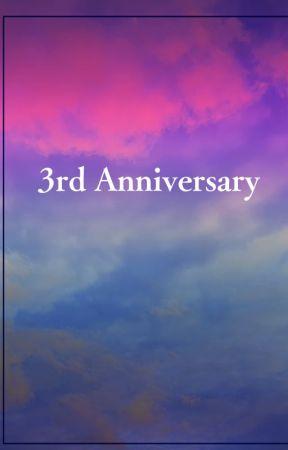 Third Year Anniversary Third Year Anniversary Wattpad
