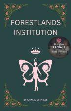 ForestLands Institution by ChasteEmpress