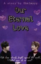Our Eternal Love | Namjin Story by shelmyyy