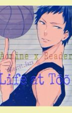 Kuroko No Basket - Aomine x Reader ~ Life at Tōō Academy by Saraa_chan