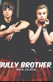 Bully Brother (Luke Hemmings / Ashton Irwin) (Under major editing) by Irwin_Saurus