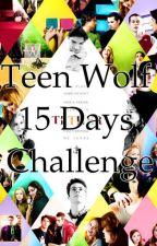 Teen Wolf 15 Days Challenge by MlecBane
