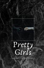Pretty Girls - L. Clearwater by _tooprettyforprison_