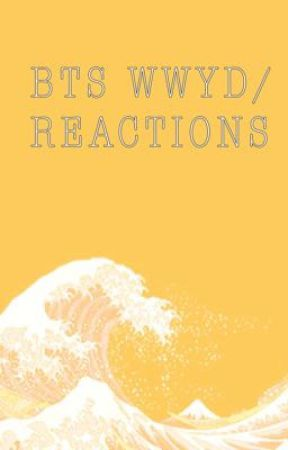 BTS WWYD/REACTIONS by UnderatedFan