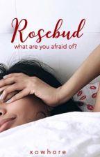 Rosebud by xowhore