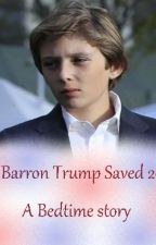 How Barron Trump Saved 2020 - A Bedtime Story by barrontrumps6ft4in