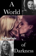 A World of Darkness (SwanQueen) (GirlxGirl) by The_QueenHaylee