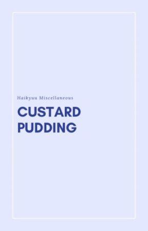 custard pudding ♡ haikyuu by milkystars