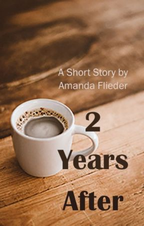 2 Years After by FliederAmanda