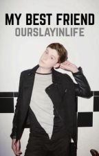 My Best Friend (A Trevor Moran Fanfiction) by jillydonutk