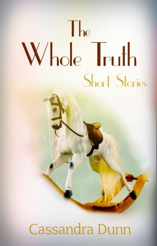 The Whole Truth - Short Stories by casdunn