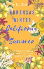 Arkansas Winter - California Summer by adriellerune