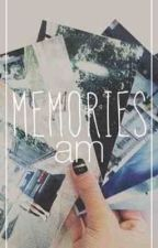 memories ﻬ am by IndirectACM
