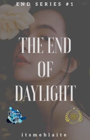The End of Daylight (On Hold) by itsmeblaite
