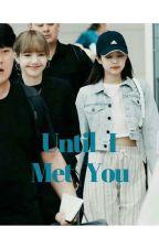 Until I Met You by liamrio_mandu
