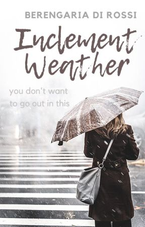 Inclement Weather: A Conceptual Short Story Collection by Di_Rossi