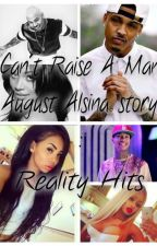Reality Hits {August Alsina story by YvetteOnline
