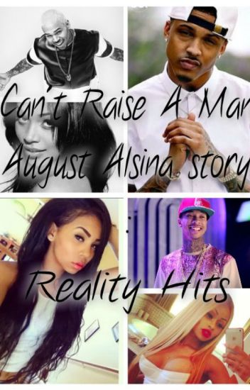 Reality Hits {August Alsina story