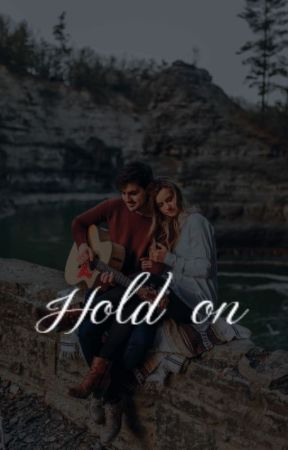 Hold on by dreamer_1301