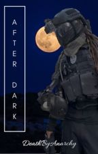 After Dark | Spec Ops x Reader by DeathByAnarchy