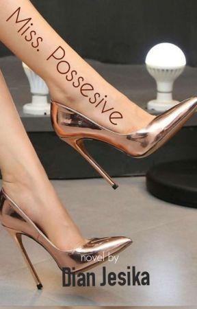 Miss Possesive by dianjesika