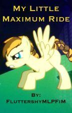 My Little Maximum Ride by FluttershyMLPFiM