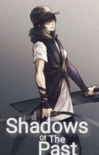 Shadows Of The Past (RWBY Fanfiction)  by _red-_