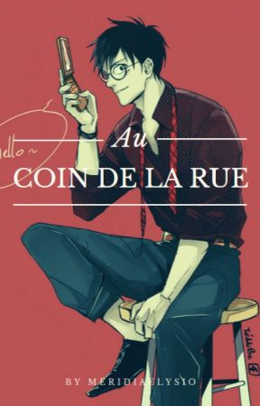 Au coin de la rue (Fanfiction) by MeridiaElysio
