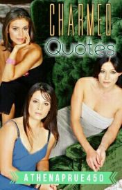 Charmed Quotes by AthenaPrue450
