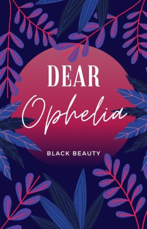 Dear Ophelia by cool_reader_