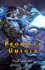 Prophecy Unfold by Good_Man_Writes