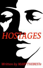 HOSTAGES by MARYTHEBESTe