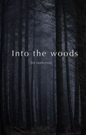 Into the woods by UnderatedFan