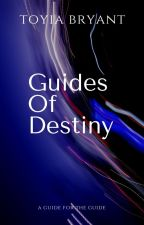 Guides of Destiny by toyiab1977