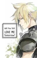 Will You Still Love Me Tomorrow? (CloudxReader) by MapleBuns813