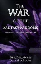 The War of the Fantasy Fandoms | Collab By: LuckyBugBooks & Dee_Dee_Mclee by LuckyBugBooks