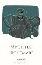 My Little Nightmare - Bitty Nightmare by _CAECAE