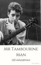Bob Dylan: Mr Tambourine Man - Gifs and preferences by LittleGxx