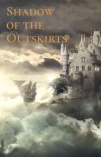 Shadow of the Outskirts - a Fablehaven/Five Kingdoms crossover by Cheshire_SK