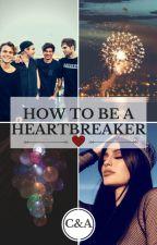 How To Be a Heartbreaker by MirandaAtkinson