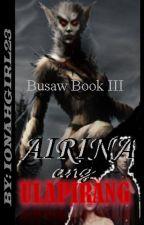 BUSAW 3: AIRINA, Ang Ulapirang by ionahgirl23