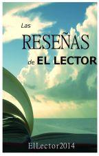 •Las Reseñas de El Lector• by ElLector2014