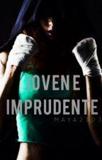 Joven e Imprudente by Maya2303