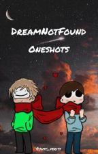 DreamNotFound Oneshots by just_fluffpuff