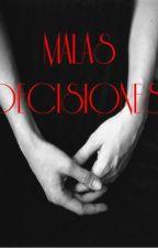 Malas decisiones |3 temporada Niña mal| by stephanyyyyyyyyyyy