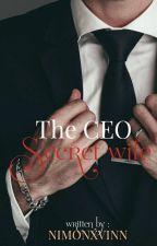 || The CEO's Secret Wife || By: nimonxvinn by Nimonxvinn