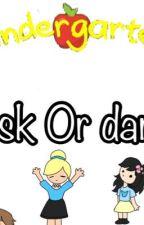 Ask or dare Kindergarten [Remake]  by Nugget_mc