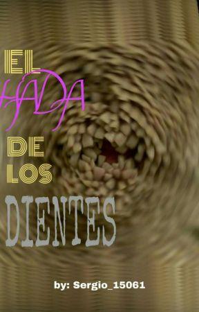 EL HADA DE LOS DIENTES by sergio_15061