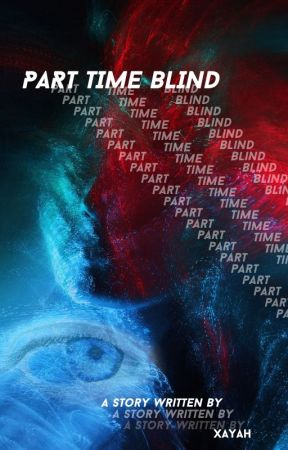 part time blind. by gaylips