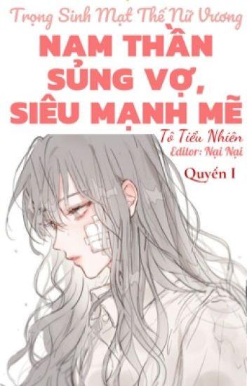 Đọc Truyện (Quyển 1) Trọng Sinh Mạt Thế Nữ Vương: Nam Thần Sủng Vợ, Siêu Mạnh Mẽ - Truyen4U.Net
